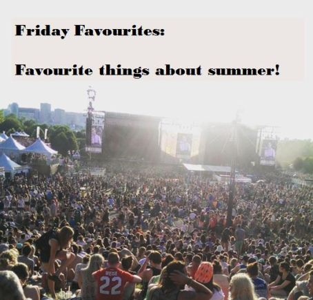 favourite things about summer friday favourites.JPG