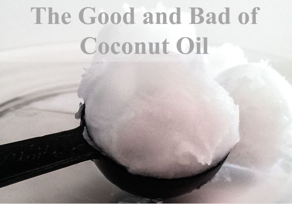 good and bad of coconut oil